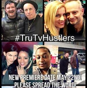 "New Premier Date for TruTV's "" The Hustlers"""
