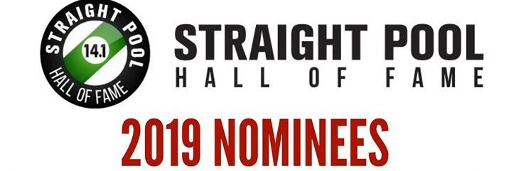 2019 Straight Pool Hall of Fame Nominees