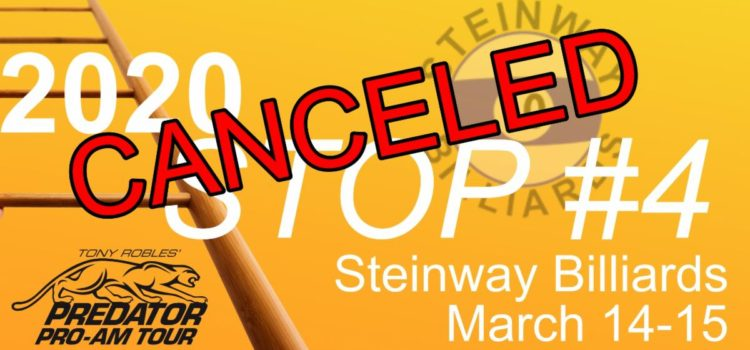 Predator Pro/AM at Steinway Billiards – March 14-15 has been canceled.